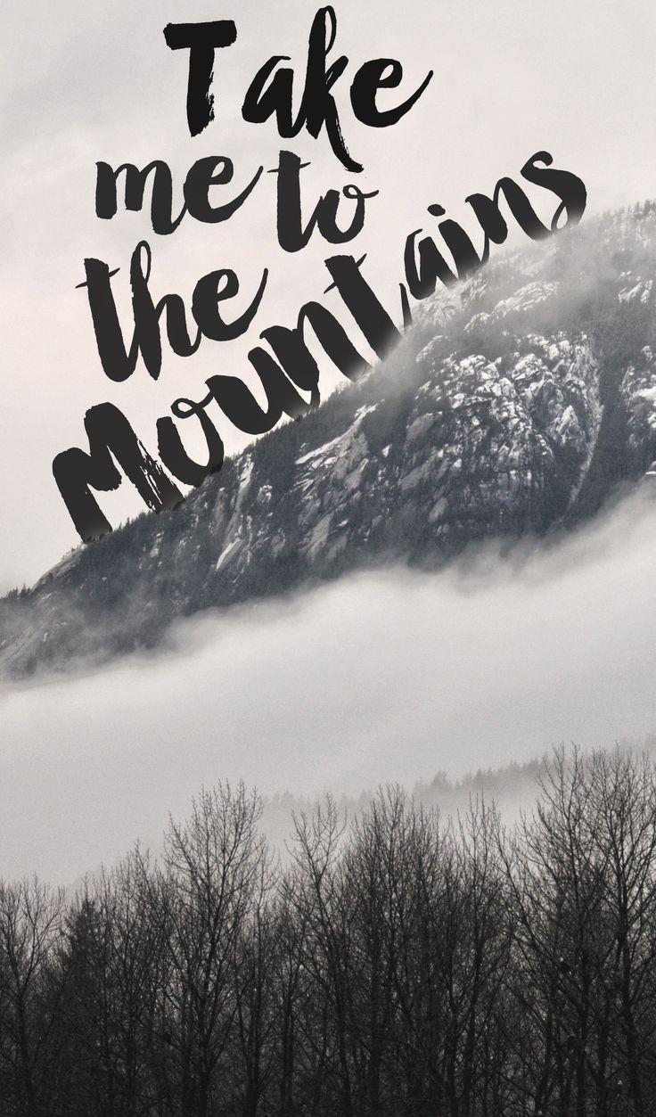 Take me to the Mountains....