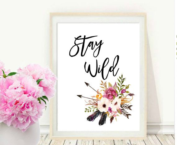 Stay Wild, Stay Wild Printable, Boho Wall Art, Girls Room Decor, Floral Quote Print, Instant Download, Wall  decor