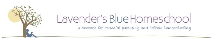 Lavender's Blue Homeschool — peaceful parenting and holistic homeschooling