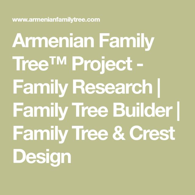 Armenian Family Tree™ Project - Family Research | Family Tree Builder | Family Tree & Crest Design