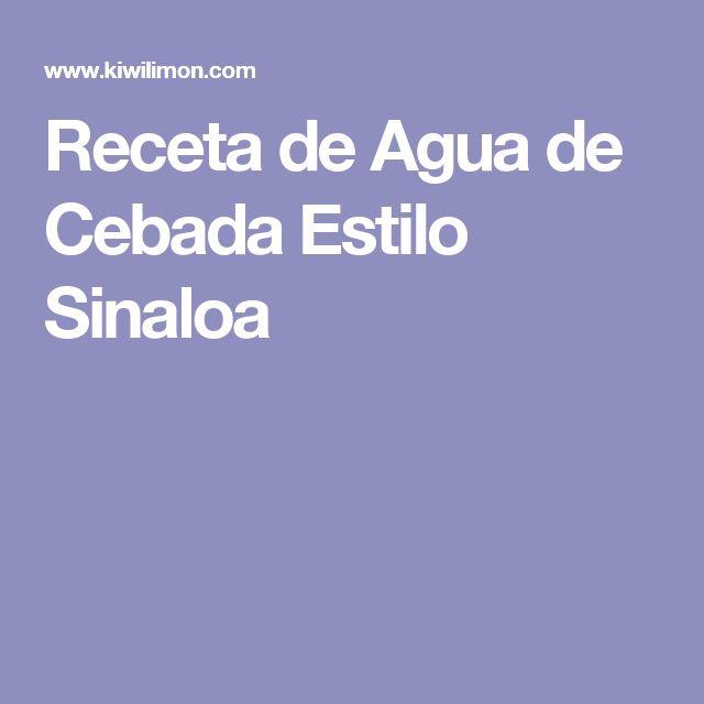 Receta de Agua de Cebada Estilo Sinaloa