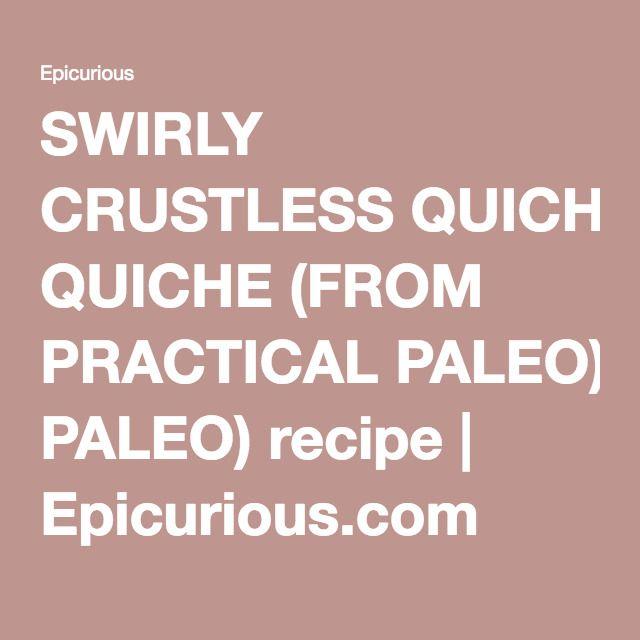 Swirly crustless quiche (from practical paleo) – Nissa TG