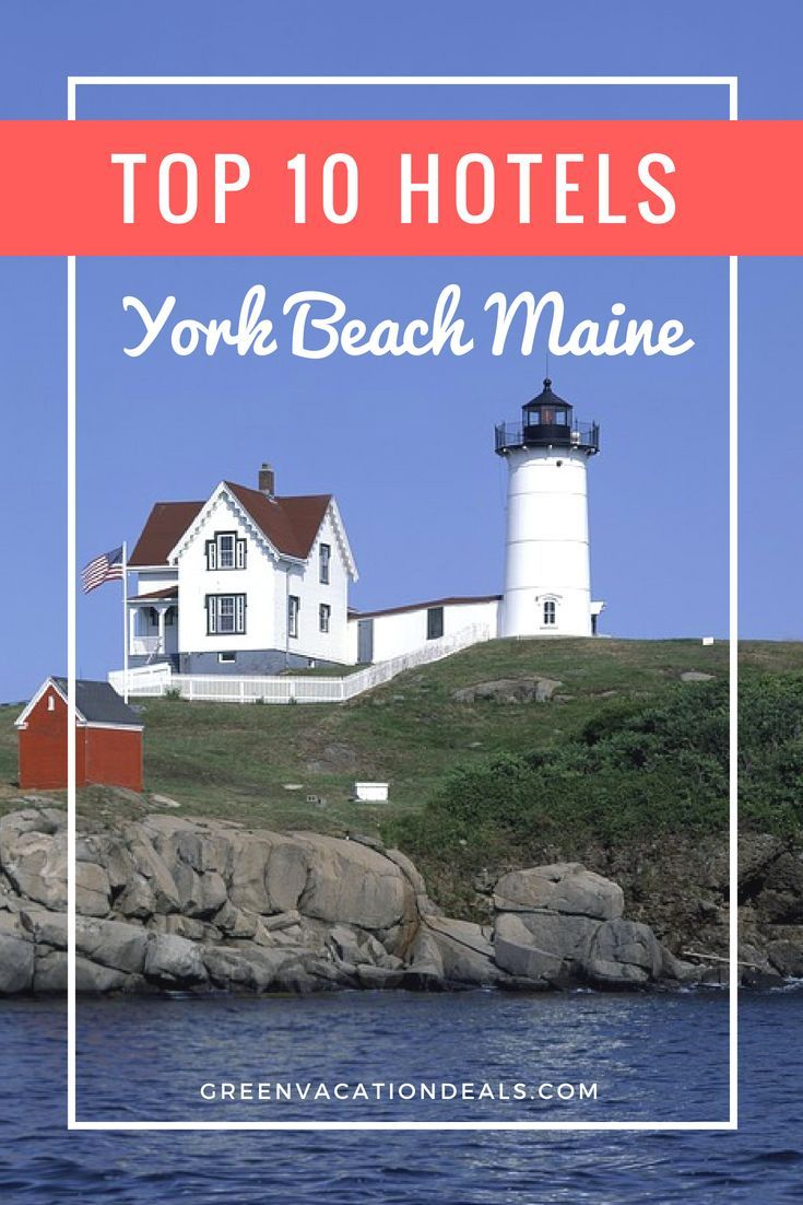 Top 10 York Beach Maine Hotels Lighthouse Inn Carriage House Union Bluff Cutty Sark Sands By The Sea Anchorage Sunrise Motel Long