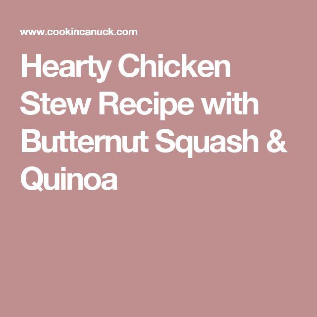 Hearty Chicken Stew Recipe with Butternut Squash & Quinoa