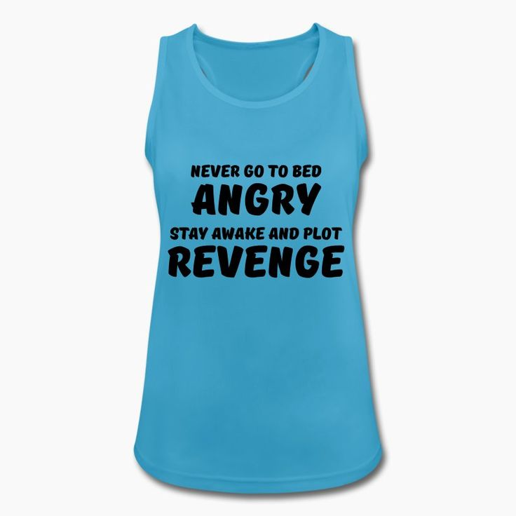 Never go to bed angry Sportbekleidung - Frauen Tank Top atmungsaktiv