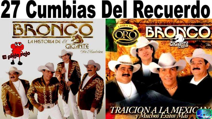 Grupo Bronco 27 Cumbias Pá Tu Fiesta Colección de antaño mix