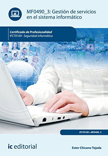 Gestión de servicios en el sistema informático. IFCT0109 (Spanish Edition):   Analizar los procesos del sistema con objeto de asegurar un rendimiento adecuado a los parámetros especificados en el plan de explotación. Aplicar procedimientos de administración a dispositivos de almacenamiento para ofrecer al usuario un sistema de registro de la información íntegro, seguro y disponible. Administrar el acceso al sistema y a los recursos para verificar el uso adecuado y seguro de los mismos....