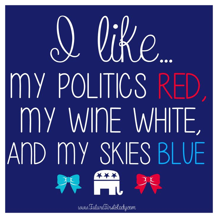 Well I do prefer my wine red and my mountains white (politically libertaRian), love blue skies! Especially in the fall contrasted with a New England fall