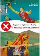 La gestione degli errori nel volley - Attacco e contrattacco - Marco Paolini, Maurizio Moretti http://www.calzetti-mariucci.it/shop/prodotti/la-gestione-degli-errori-nella-pallavolo-attacco-e-contrattacco-marco-paolini