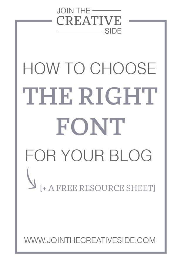  Join the creative side How to choose the right font for your blog   I am going to teach you how to choose the perfect font for your website. In this post I will explain you what is the best font to choose