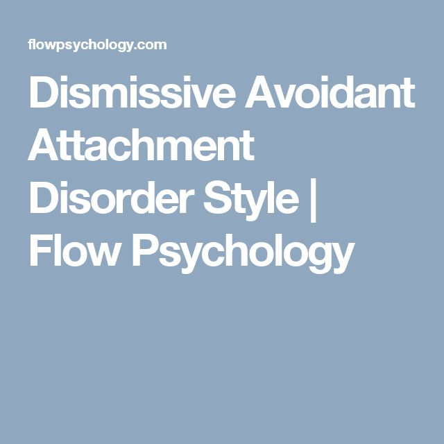 Dismissive Avoidant Attachment Disorder Style | Flow Psychology