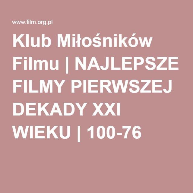 Klub Miłośników Filmu   NAJLEPSZE FILMY PIERWSZEJ DEKADY XXI WIEKU   100-76
