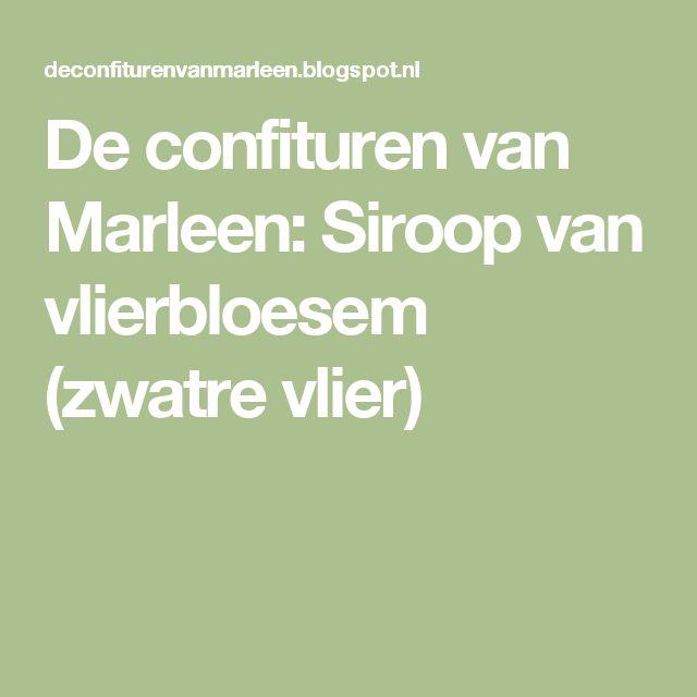 De confituren van Marleen: Siroop van vlierbloesem (zwatre vlier)