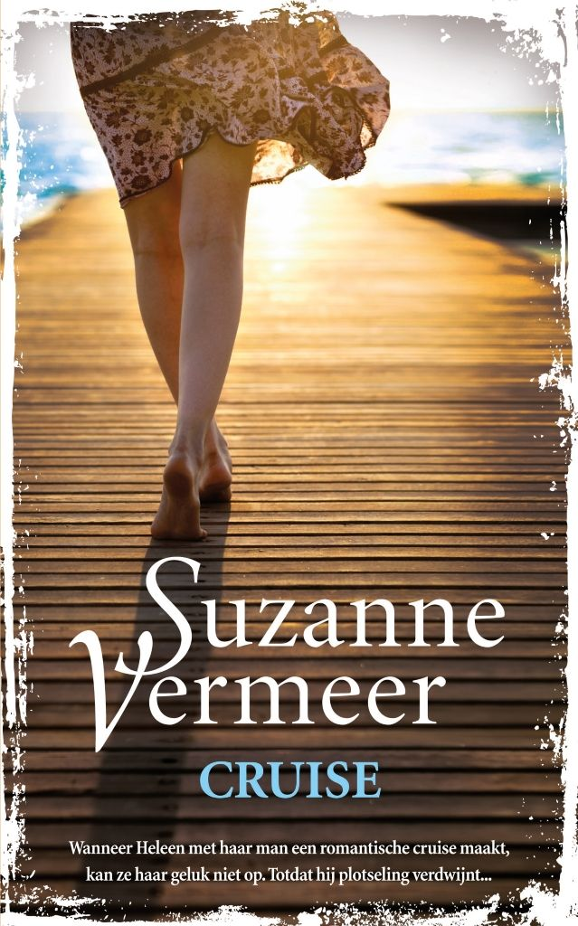 Cruise | Suzanne Vermeer: Frank heeft als verrassing voor Helen een romantische cruise geregeld. De reis is geweldig. Totdat Frank opeens…