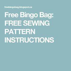 Free Bingo Bag: FREE SEWING PATTERN INSTRUCTIONS
