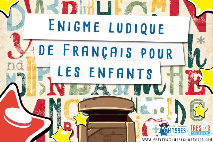Enigme de français ludique à faire avec des enfants à partir de 7 ans (CE1, CE2, CM1, CM2). Une activité pour une chasse au trésor ! Clique ici pour voir :