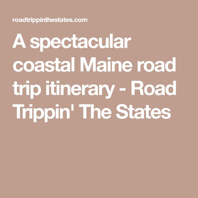A spectacular coastal Maine road trip itinerary - Road Trippin' The States