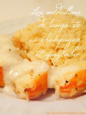 Médaillon de langouste au champagne de chez puregourmandise.com