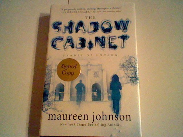 The Shadow Cabinet (Shades of London )  Maureen Johnson ( SIGNED Hardcover)