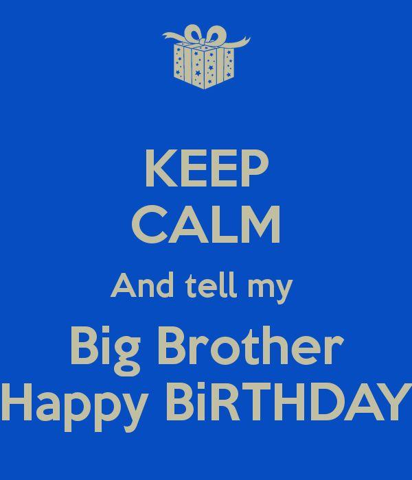17 Best Brother Birthday Quotes On Pinterest Birthday Happy Birthday Wishes To My Big