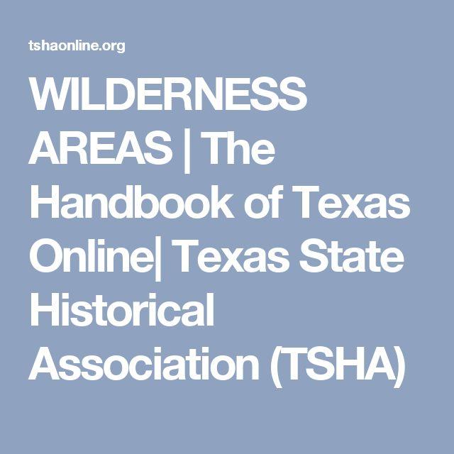 WILDERNESS AREAS | The Handbook of Texas Online| Texas State Historical Association (TSHA)