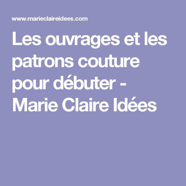 Les ouvrages et les patrons couture pour débuter - Marie Claire Idées