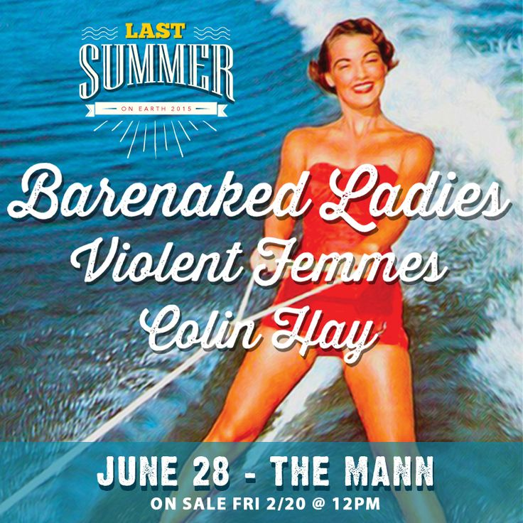 Just Announced! Barenaked Ladies are back by popular demand at the Mann on June 28th! The guys bring the Last Summer On Earth 2015 tour to Philly with special guests Violent Femmes & Colin Hay. More Info: http://www.manncenter.org/events/2015-05-28/barenaked-ladies
