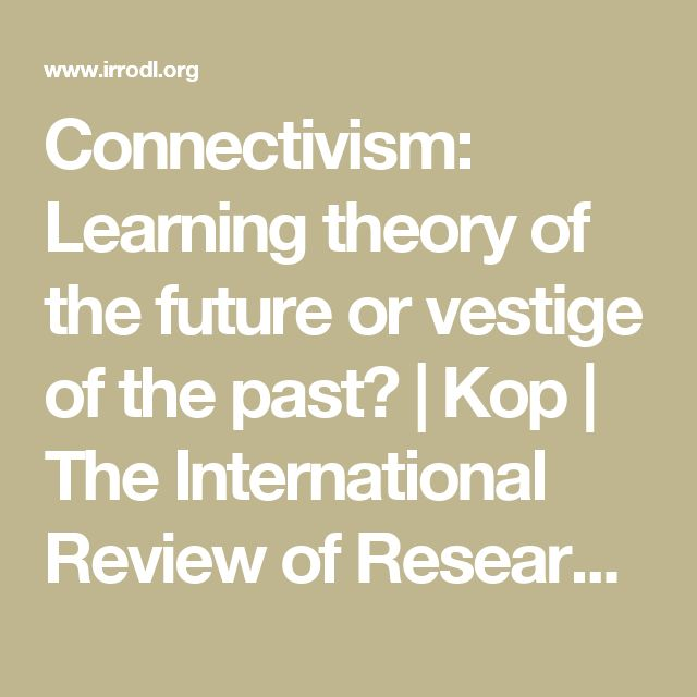 Connectivism: Learning theory of the future or vestige of the past? | Kop | The International Review of Research in Open and Distributed Learning