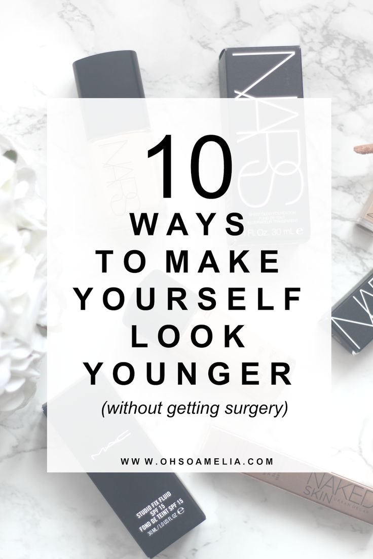 10 Ways To Make Yourself Look Younger