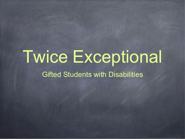 Twice Exceptionalhttp://www.slideshare.net/betsyrosalen/twice-exceptional-16388288