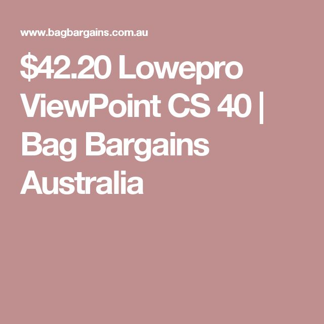 $42.20 Lowepro ViewPoint CS 40 | Bag Bargains Australia