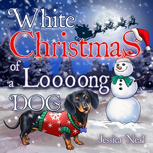 White Christmas of a Loooong Dog: Beautifully Illustrated... https://www.amazon.com/dp/B077F2NSBC/ref=cm_sw_r_pi_dp_U_x_zkGmAbN2DTKEB