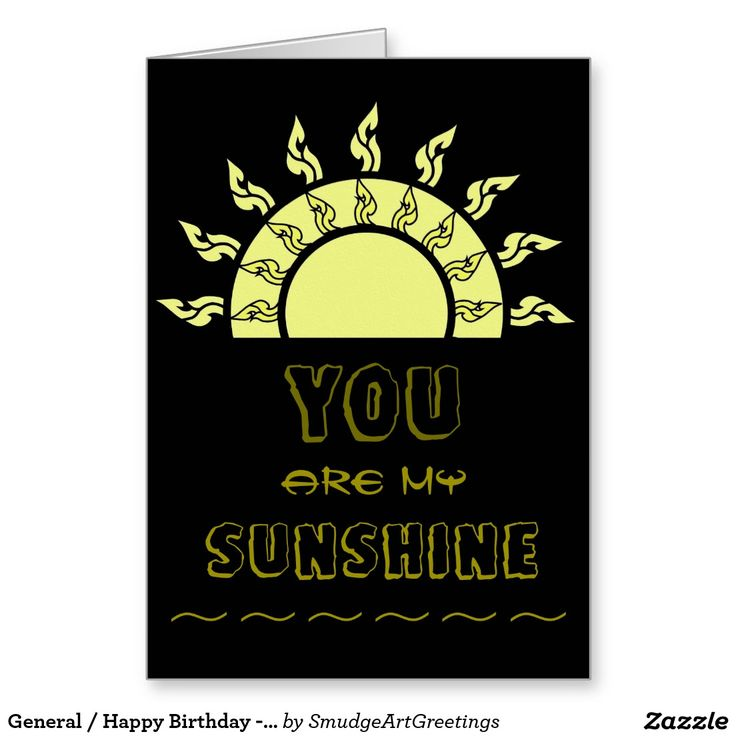 General / Happy Birthday - You Are My Sunshine Greeting Card