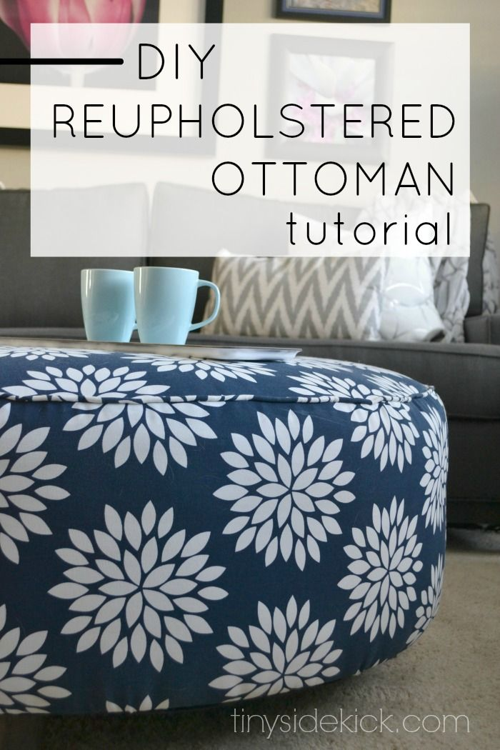 How to reupholster an ottoman-  For the cost of a few yards of fabric you can take an old ottoman and make it look new again!
