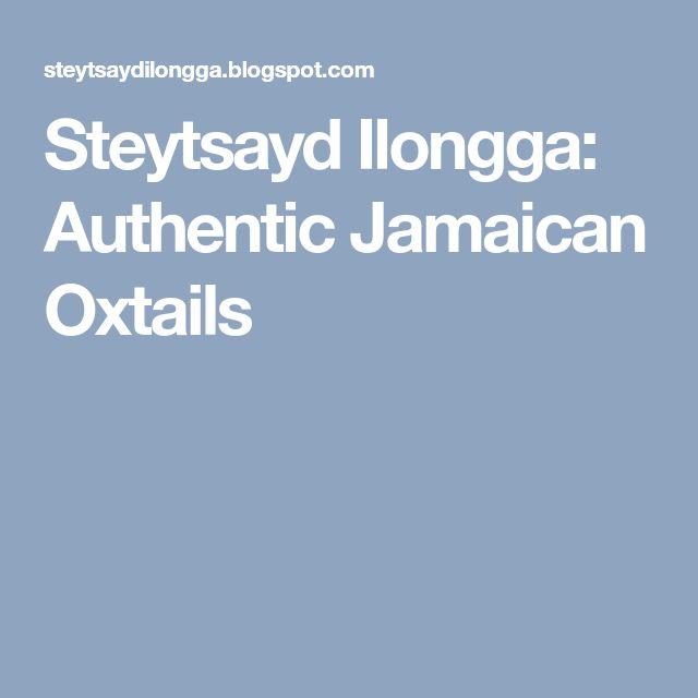Steytsayd Ilongga: Authentic Jamaican Oxtails