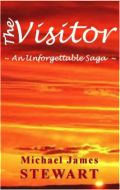 The Visitors an unforgettable saga - By Michael James Stewart