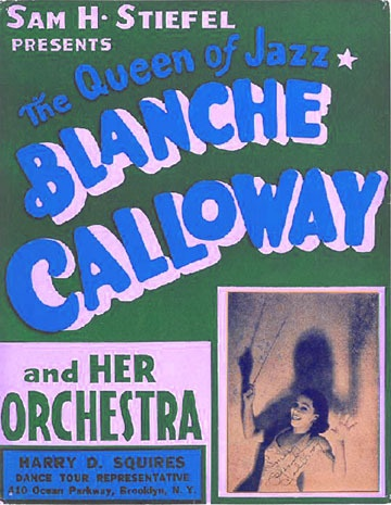 Blanche Calloway - singer, dancer, yes. But also bandleader, composer, and arranger. Taught her litter brother Cab everything about show business. A true trail blazer: The first woman to lead a successful all-male orchestra in the early 1930's ... not nearly well known enough today.