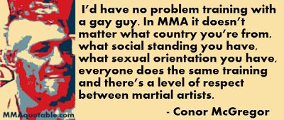 http://mmaquotes.blogspot.com/2013/07/conor-mcgregor-and-rashad-evans-on-gay.html