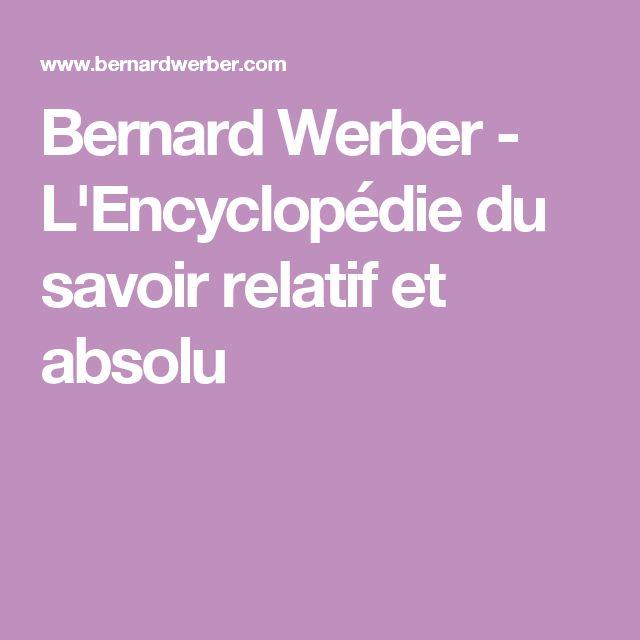 Bernard Werber - L'Encyclopédie du savoir relatif et absolu