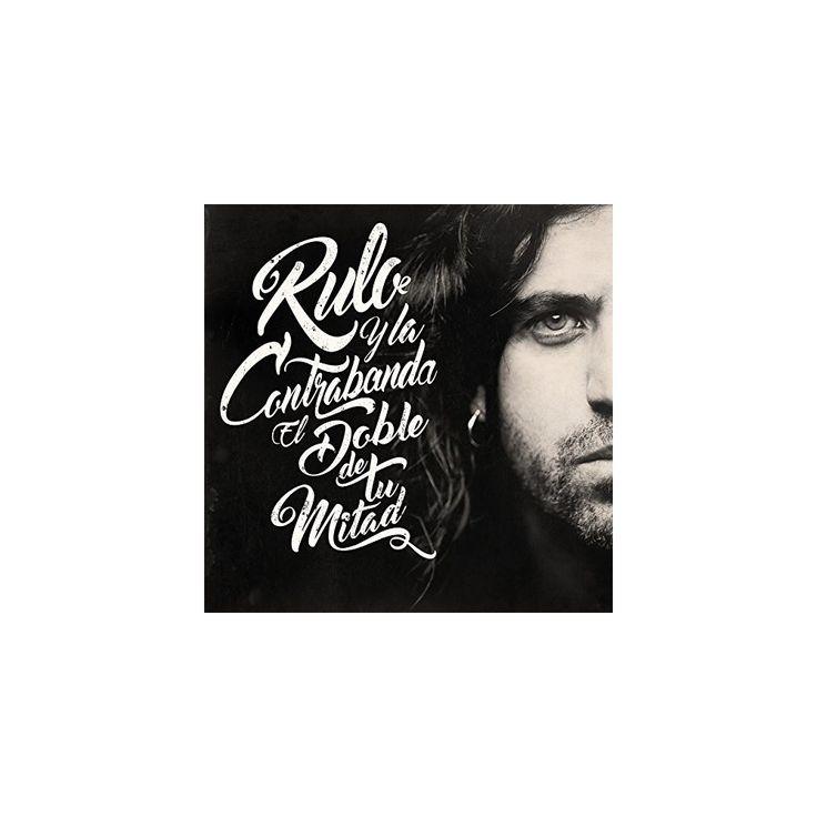 Rulo y la Contrabanda - El Doble de Tu Mitad (CD)