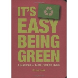 It's Easy Being Green: A Handbook for Earth-Friendly Living (Kindle Edition)  http://www.gift.skincaree.com/ard.php?p=B002E7ARXM  B002E7ARXM