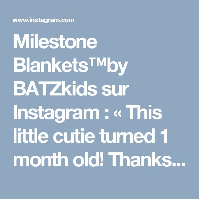 Milestone Blankets™by BATZkids sur Instagram : « This little cutie turned 1 month old! Thanks so much for sharing with us @greylen_perry ∞∞∞∞∞Link in profile∞∞∞∞∞ #baby #milestones #babymilestone #milestoneblanket  #etsy #etsyshop #shopsmall #shop #etsyadore #photooftheday  #babybump #pregnancy #babyregistry #babylist #thebump #whattoexpect #likeforlike #parenting #bumpsaroundtheworld #likeforlike #like4like #instabossmob #creatorslane @creatorslane @thebump ∞∞∞∞∞ Pictures posted belong…