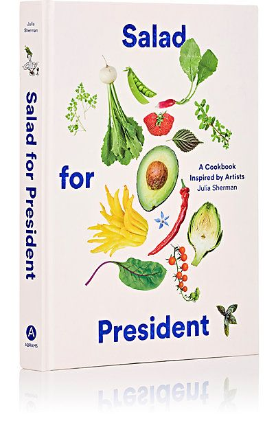 Abrams Books Salad For President: A Cookbook Inspired By Artists - Books - 505220801