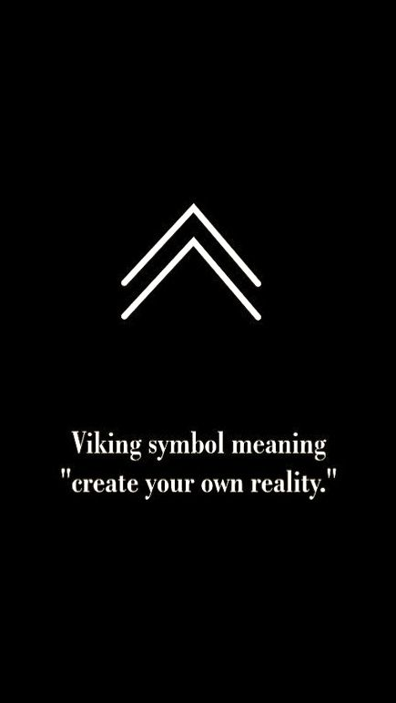 Viking symbol for create your own reality. Love this!