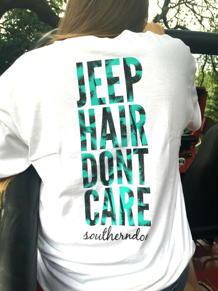 Jeep Hair don't care! Find this and more great Tees @ Ty Alexander's