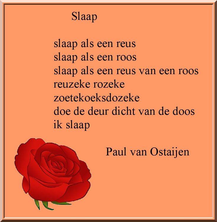Slaap : slaap als een reus / slaap als een roos / slaap als een reus van een roos / reuzeke rozeke / zoetekoeksdozeke / doe de deur dicht van de doos / ik slaap  Paul van Ostaijen