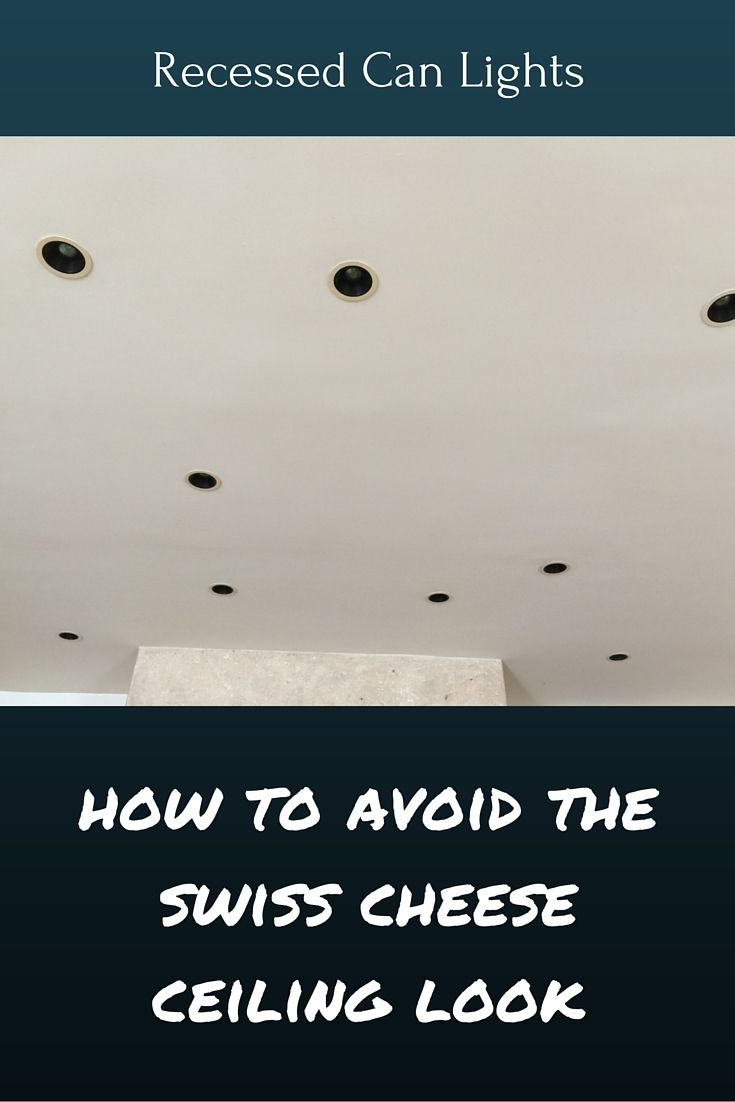 How To Make Your Ceilingu0027s Recessed Lighting Look Its Best (And How NOT To)