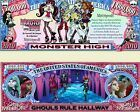 Monster High Novelty Dollar Bill comes in a Soft P…