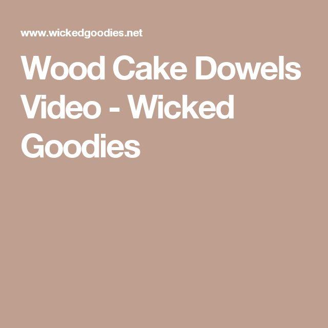 Wood Cake Dowels Video - Wicked Goodies