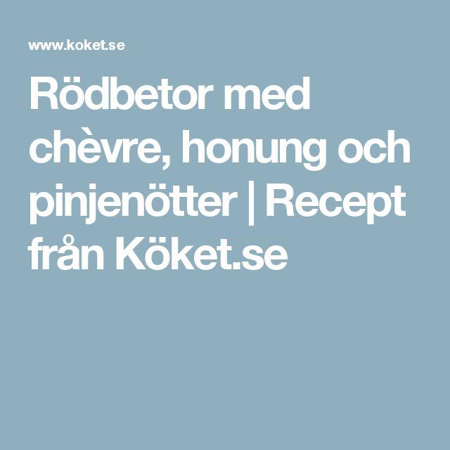 Rödbetor med chèvre, honung och pinjenötter | Recept från Köket.se